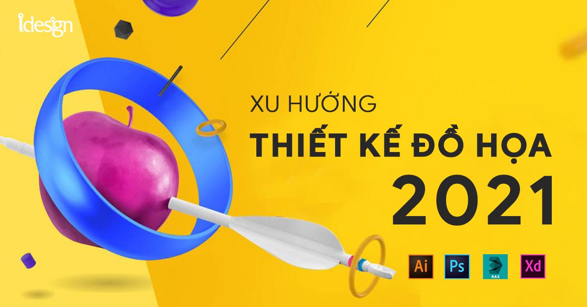 Xu huong thiet ke do hoa 2021